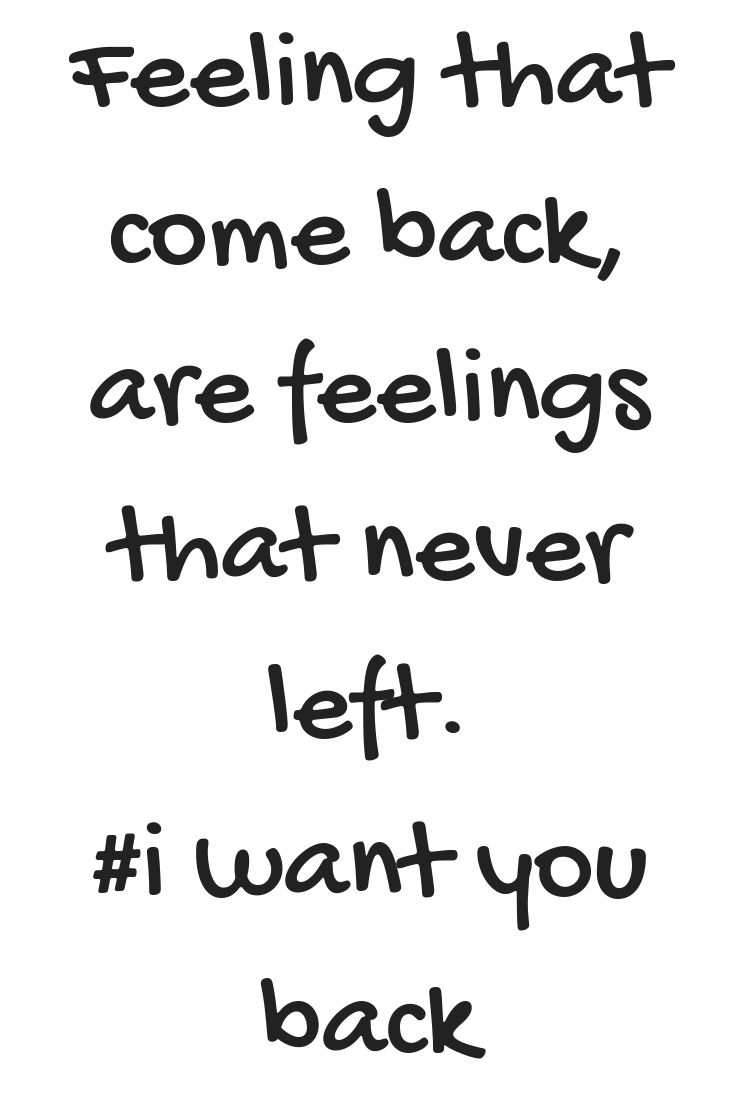 Want You Back Quotes Forget You Quotes Come Back Quotes