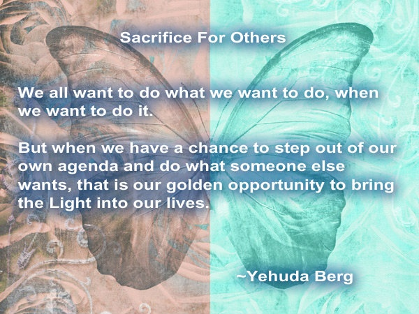 Sacrifice For Others Yehuda Berg #Kabbalah