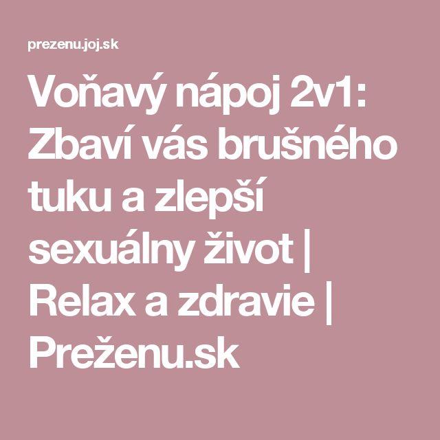 Voňavý nápoj 2v1: Zbaví vás brušného tuku a zlepší sexuálny život | Relax a zdravie | Preženu.sk