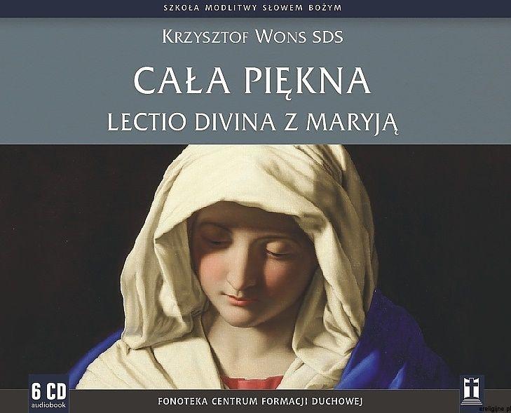 Cała piękna. Lectio divina z Maryją - ks. Krzysztof Wons SDS (6 płyt CD)