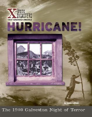 Hurricane!: The 1900 Galveston Night of Terror