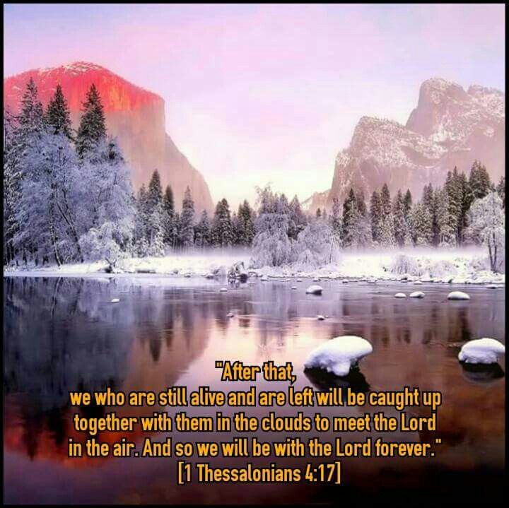"""We Will Be With The Lord Forever  """"After that, we who are still alive and are left will be caught up together with them in the clouds to meet the Lord in the air. And so we will be with the Lord forever.""""  [1 Thessalonians 4:17]  One time we saw him, and we are excited with joy unspeakable and full of glory, but a little time passes and we do not see Him, because our Beloved withdraws him from us; like a gazelle or a young deer jumping over the mountains dividing, he had gone to the plains…"""