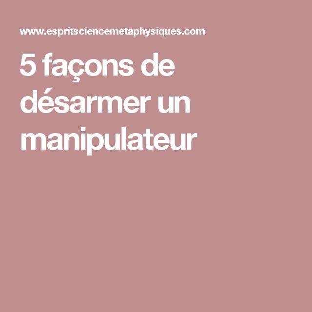 5 façons de désarmer un manipulateur