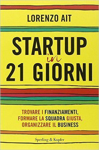 """Questo libro è la bibbia di quanti desiderano realizzare una startup in Italia. Risponde a tutte le domande di chi ha un'idea e la vuole trasformare in un business milionario e, soprattutto, svela i trucchi del mestiere per arrivare al successo. Ma c'è di più. Elenca tutti gli errori da non fare, offre la """"mappa"""" …"""