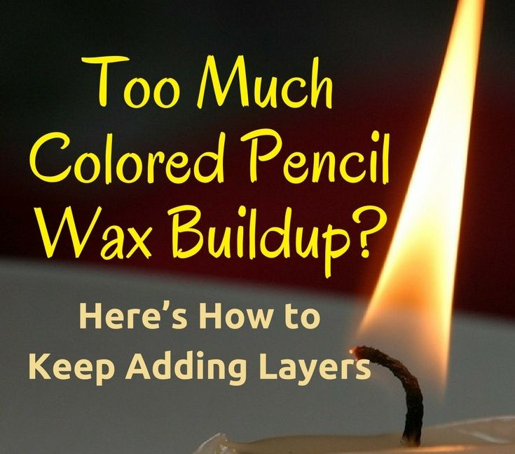 Too much colored pencil wax buildup?  Here's how to keep adding layers.