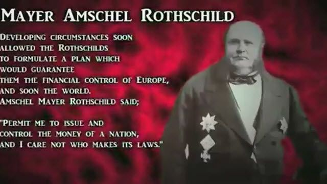 Mayer Amschel Rothschild - ultimate goal - to rule the world