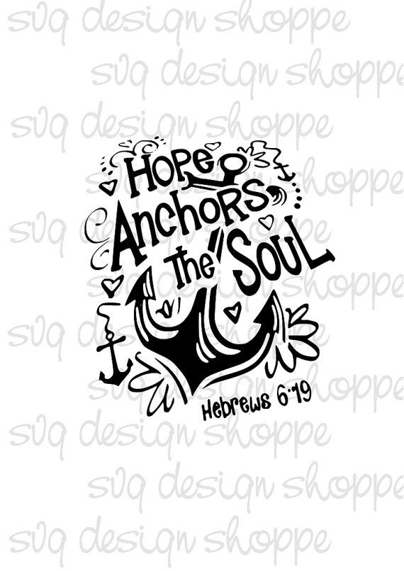 Hope Anchors the Soul SVG Cricut Design Nautical ps eps dxf png pdf Cut file Silhouette Files Digital File Hebrew 6 19 Monogram Anchor
