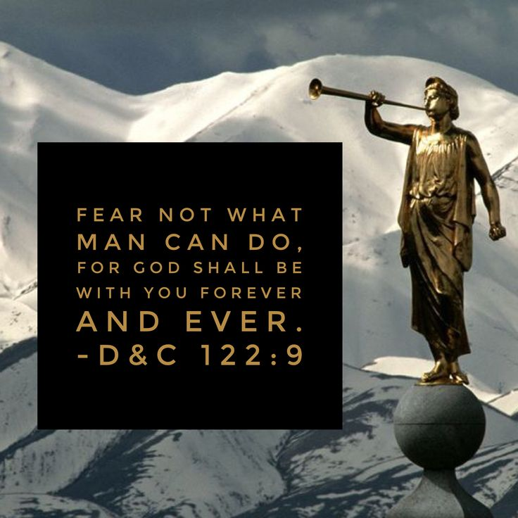 #ldsquotes #dandc #angel #moroni #ldstemple #lastdays #ldsscripture Fear not what man can do, for God shall be with you forever and ever D&C 122:9