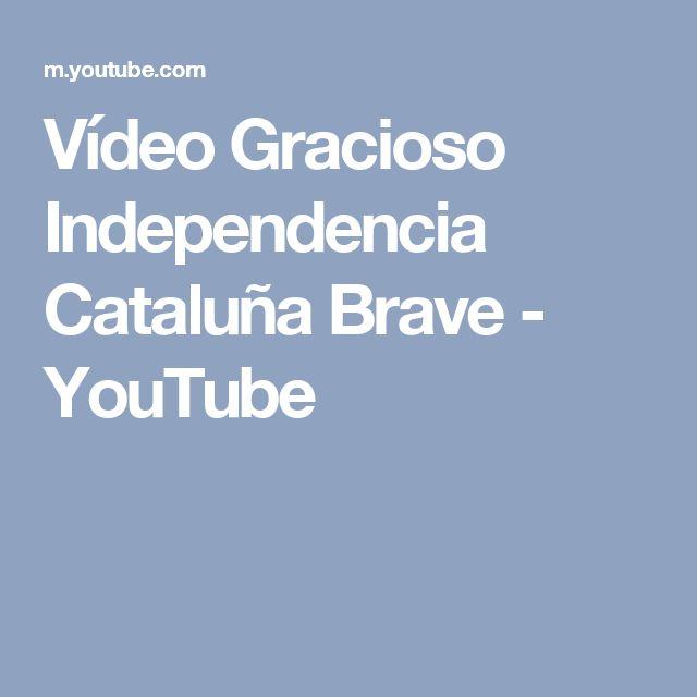 Vídeo Gracioso Independencia Cataluña Brave - YouTube