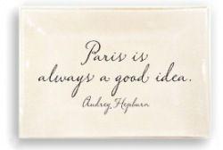it's so true: Ben Gardens, Good Ideas, Favorite Places, Audrey Hepburn Quotes, Random Things, Audrey 3, Glasses Trays, Paris Quote, So True