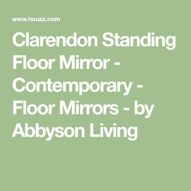 Clarendon Standing Floor Mirror - Contemporary - Floor Mirrors - by Abbyson Living