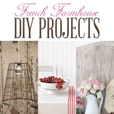 Looking for diy projects with French Farmhouse Style? Something that will add a little ooo la la to your home decor? Try these French Farmhouse DIY Projects