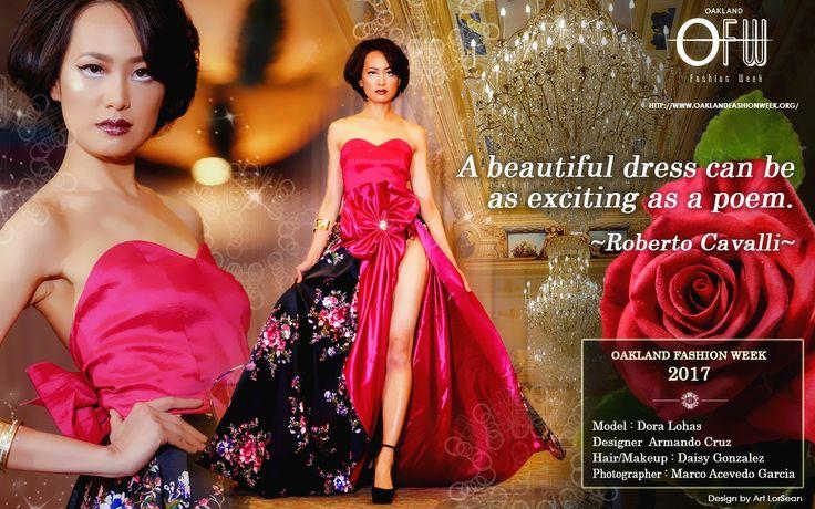 A beautiful dress can be as exciting as a poem. ~Roberto Cavalli~  https://www.oaklandfashionweek.org/fashion-show-2017?utm_content=social-l3v46&utm_medium=social&utm_source=SocialMedia&utm_campaign=SocialPilot    Model : Dora Lohas  Designer Armando Cruz  Hair/Makeup : Daisy Gonzalez  Photographer : Marco Acevedo Garcia