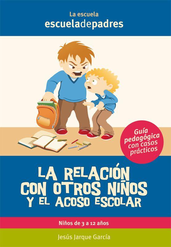Manual que facilita orientaciones a los padres sobre cómo mejorar las relaciones…
