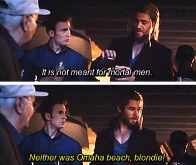 Honestly, the best part is that he doesn't count Steve as a mortal man.