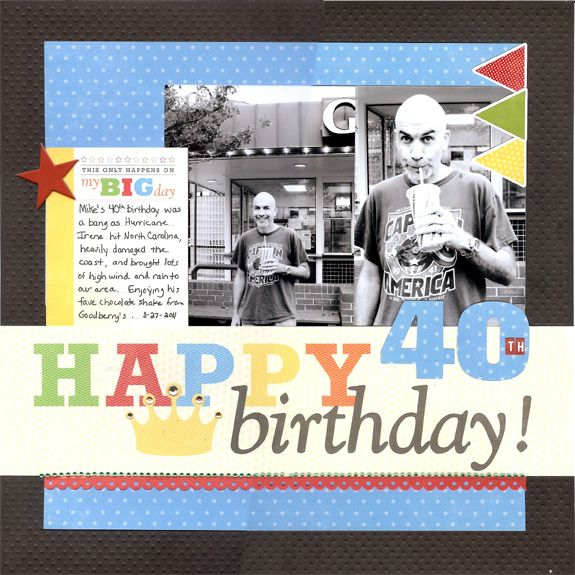 Happy 40th Birthday - Scrapbook.com by Michelle StClair