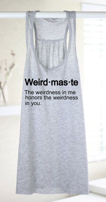 When we all can accept the weirdness in each-other then life continues on as it should. #weirdmaste #namasteweirdmaste #itsallthesame