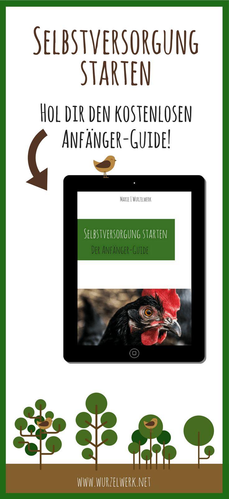 Selbstversorgung für Anfänger: Das kostenlose PDF mit Tipps für angehende Selbstversorger rund um Garten, Haus, Balkon und Tiere! #selbstversorger #selbstversorgung #gemüsegarten #garten