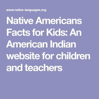 Native Americans Facts for Kids: An American Indian website for children and teachers