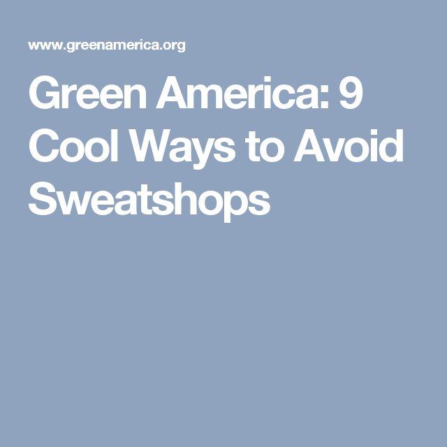 Green America:  9 Cool Ways to Avoid Sweatshops