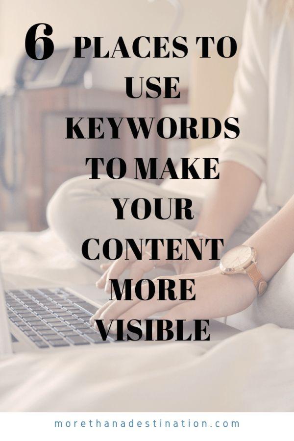 6 Orte, an denen Sie mithilfe von Stichwörtern Ihre Inhalte sichtbarer machen können