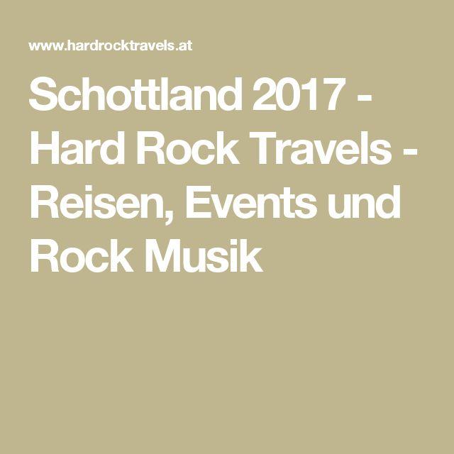 Schottland 2017 - Hard Rock Travels - Reisen, Events und Rock Musik