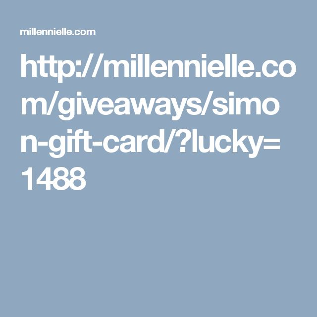 http://millennielle.com/giveaways/simon-gift-card/?lucky=1488