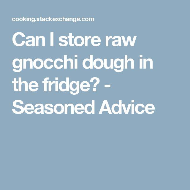 Can I store raw gnocchi dough in the fridge? - Seasoned Advice