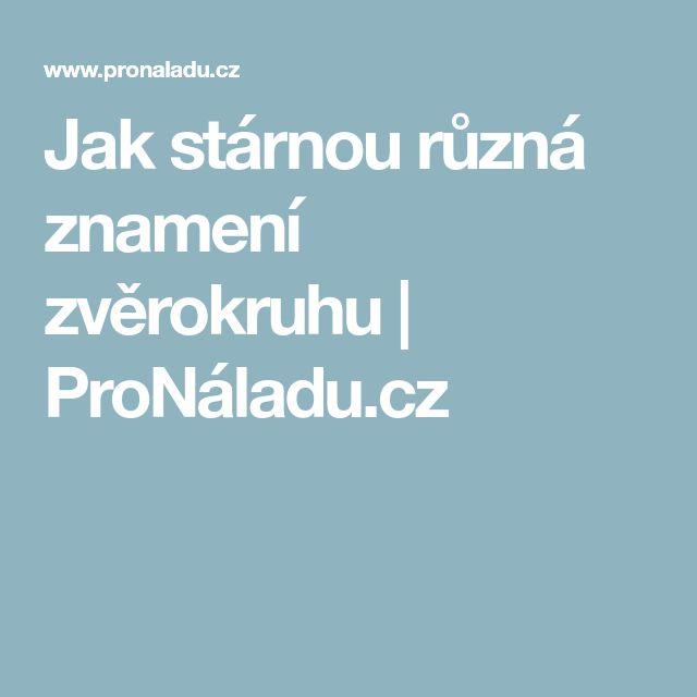 Jak stárnou různá znamení zvěrokruhu | ProNáladu.cz