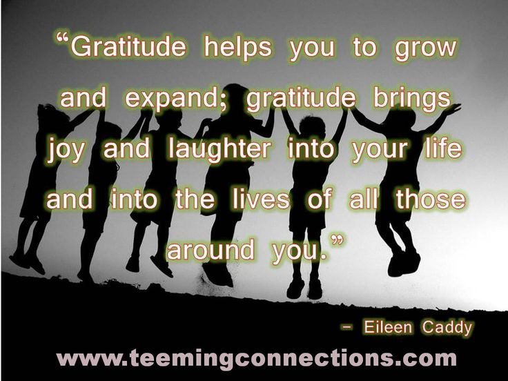 """""""Gratitude helps you to grow and expand; gratitude brings joy and laughter into your life and into the lives of all those around you."""" - Eileen Caddy #teemingconnections"""