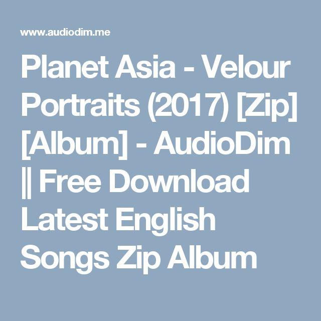 Planet Asia - Velour Portraits (2017) [Zip] [Album] - AudioDim    Free Download Latest English Songs Zip Album