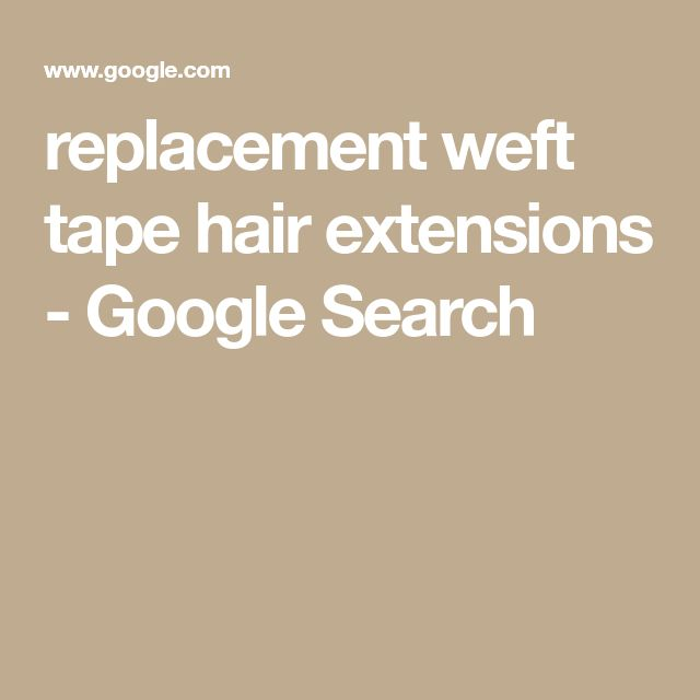 replacement weft tape hair extensions - Google Search