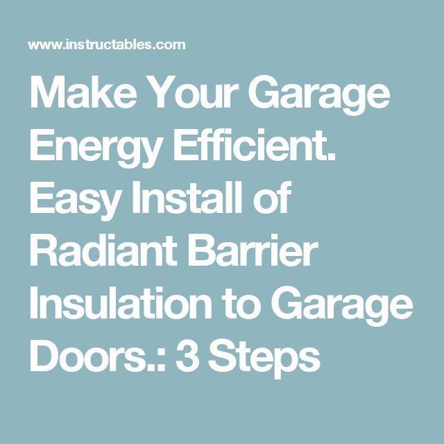 Make Your Garage Energy Efficient. Easy Install of Radiant Barrier Insulation to Garage Doors.: 3 Steps