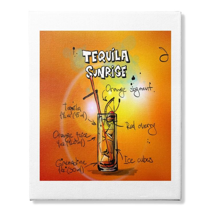Tequila Sunrise on Canvas Poster. Funny, Clever Alcohol Drinking Quotes, Sayings, Adult Humour, T-Shirts, Hoodies, Tees, Clothing, Gifts.