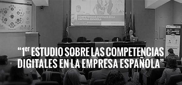 1er ESTUDIO SOBRE LAS COMPETENCIAS DIGITALES EN LA EMPRESA ESPAÑOLA
