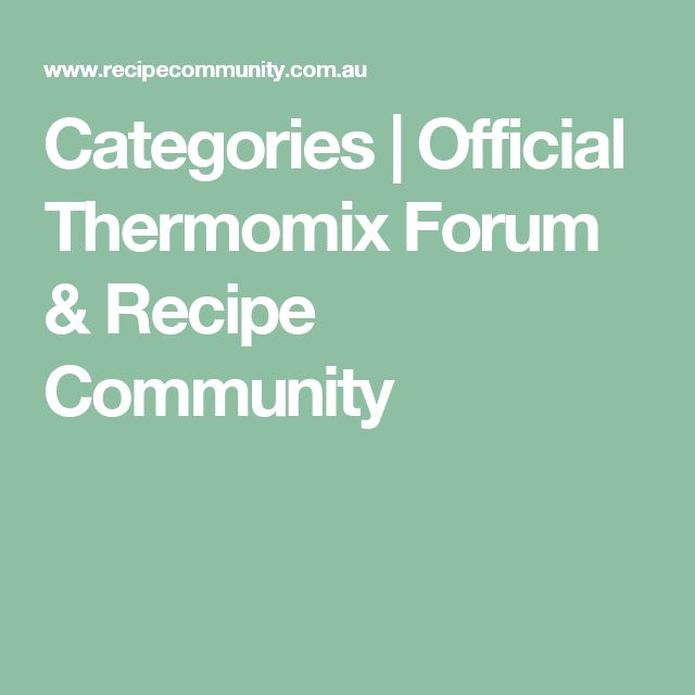 Categories   Official Thermomix Forum & Recipe Community
