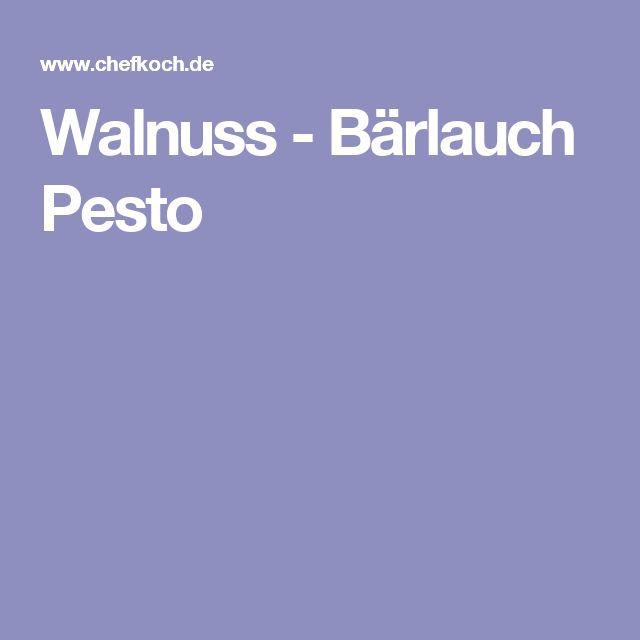 Walnuss - Bärlauch Pesto