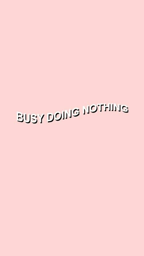 Busy doing nothing wallpaper from Teenager Wallpaper app ;)