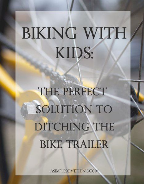 Biking with kids - Perfect bike trailer, tow bar for kids on bikes. Cycling with kids - Ditch the Bike Trailer and get them on two wheels