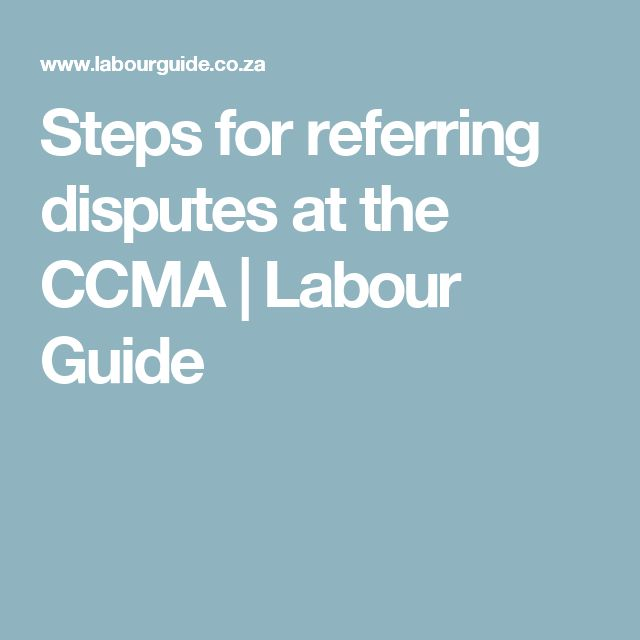 Steps for referring disputes at the CCMA   Labour Guide