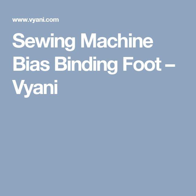 Sewing Machine Bias Binding Foot – Vyani