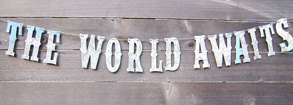 Travel Theme,Map Banner, The World Awaits, Map Theme, Custom Banner, Nursery Banner,  Vintage Maps, 6 Inch Letters, Large Letters