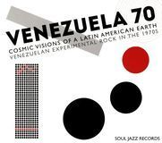 Venezuela 70: Cosmic Visions of a Latin American Earth: Venezuelan Experimental Rock in the 1970s [CD]