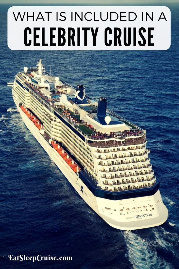 What Is Included In A Celebrity Cruise In 2020 Celebrity Cruise Celebrity Cruises Reflection Celebrity Cruise Line