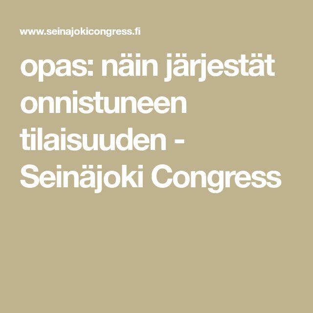 opas: näin järjestät onnistuneen tilaisuuden - Seinäjoki Congress