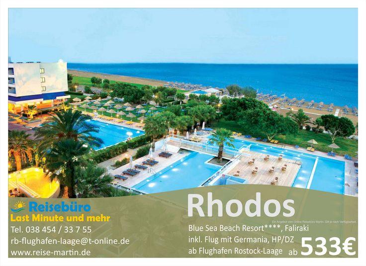 BLUE SEA BEACH RESORT RHODOS, GRIECHENLAND Mit Blick auf das himmelblaue Ägäische Meer hat das Blue Sea Resort Hotel 4* eine ausgesprochen wunderschöne und ruhige Lage am u.a. auch von der Europäischen Union ausgezeichneten Sandstrand von Faliraki.  Alle Informationen in Ihrem Reisebüro Last Minute und mehr am Flughafen Rostock-Laage Tel. 038454 / 33 7 55 E-Mail: rb-flughafen-laage@t-online.de Home: www.reise-martin.de Mo bis Fr von 9:00 bis 18:00 Uhr Sa und So von 10:00 bis 16:00 Uhr