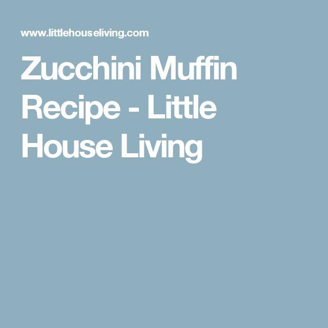 Zucchini Muffin Recipe - Little House Living