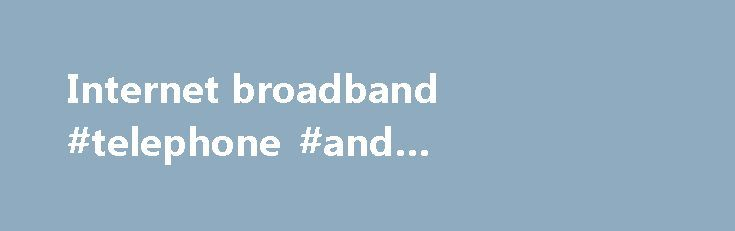 Internet broadband #telephone #and #broadband #deals http://broadband.nef2.com/internet-broadband-telephone-and-broadband-deals/  #internet broadband # The cookie settings on this webpage are set to 'allow all cookies' to give you the very best experience. If you continue without changing these settings you consent to this – but if you want to you can change your settings at any time at the bottom of this page. Cookies are very small text files that are stored on your computer when you visit…