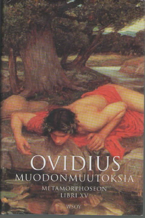 Muodonmuutoksia  Metamorphoseon Libri I-XV