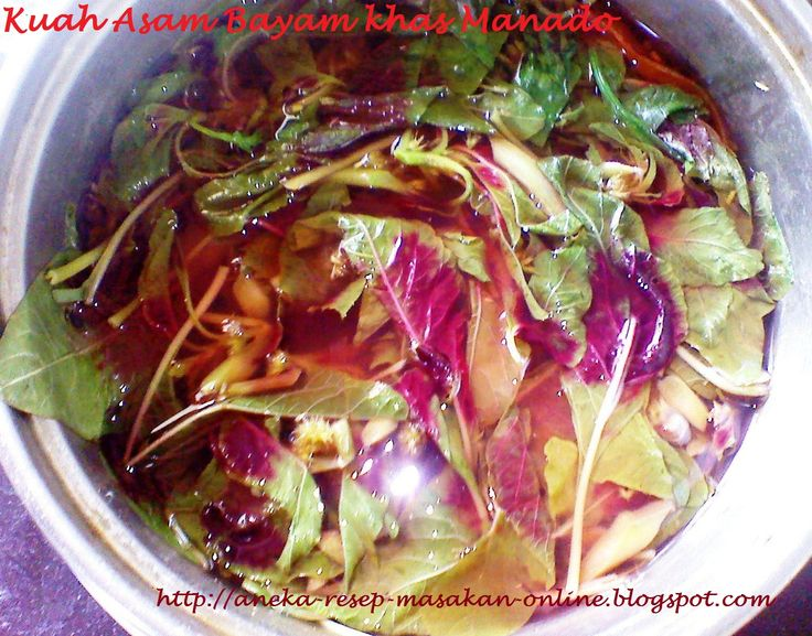 KUAH ASAM BAYAM  Ini dia sayur bayam bening khas Manado. Yuk simak resepnya http://aneka-resep-masakan-online.blogspot.com/2015/05/resep-kuah-asam-bayam-ala-manado_12.html